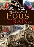 Almanach des fous du train 2017
