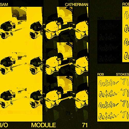 I/O Module 71 (feat. Sam Catherman)