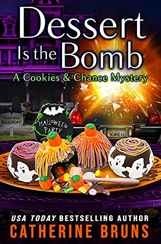 Dessert is the Bomb (Cookies & Chance Mysteries Book 11) by [Catherine Bruns]