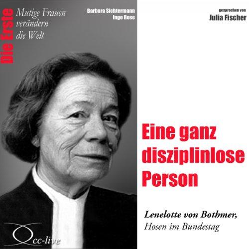 Eine ganz disziplinlose Person - Lenelotte von Bothmer audiobook cover art