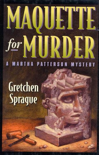 Maquette for Murder: A Martha Patterson Mystery (Martha Patterson Mysteries Book 2)