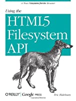 Using the HTML5 Filesystem API: A True Filesystem for the Browser