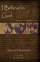 I Believe in God: Sermons from The Apostles' Creed