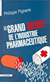 Le grand secret de l'industrie pharmaceutique - La Découverte - 15/03/2003