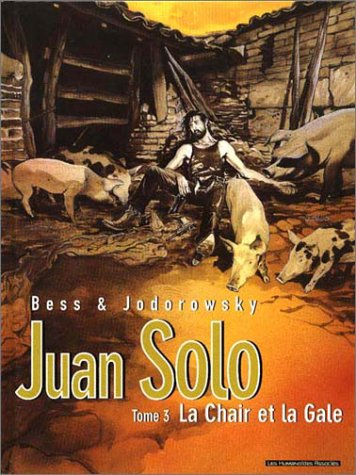 Juan Solo, tome 3 : La Chair et la Gale