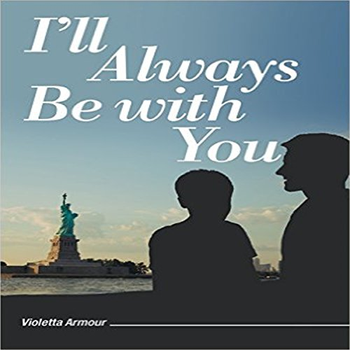 I'll Always Be with You                   By:                                                                                                                                 Violetta Armour                               Narrated by:                                                                                                                                 Tracy Liz Miller,                                                                                        Tim Paulson,                                                                                        Candee Lewis                      Length: 10 hrs and 5 mins     Not rated yet     Overall 0.0