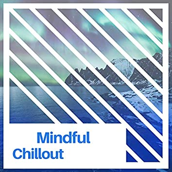 Mindful Chillout, Vol. 2