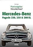 Praxisratgeber Klassikerkauf Mercedes-Benz Pagode 230, 250 & 280 SL (German Edition)