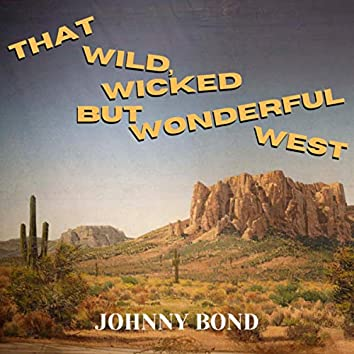 That Wild, Wicked but Wonderful West (Expanded Edition)