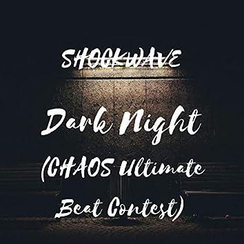 Dark Night (Chaos Ultimate Beat Contest)