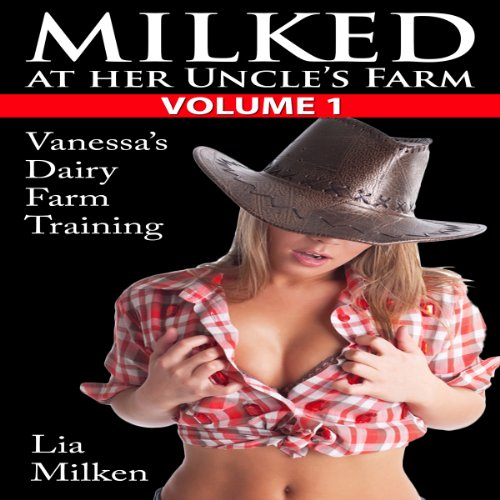 Milked at Her Uncle's Farm, Volume One audiobook cover art