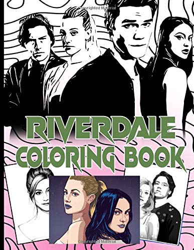 Riverdale Coloring Book: Impressive Coloring Books For Adults, Teenagers True Gifts For Family