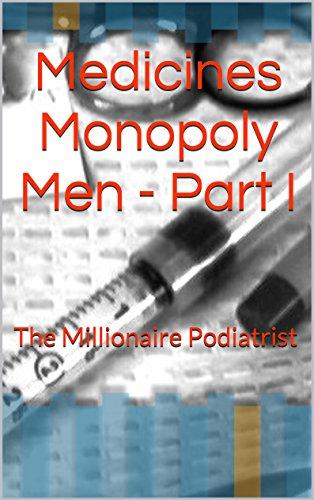 Medicines Monopoly Men - Part I: The Millionaire Podiatrist (English Edition) eBook: Blalock, Billijo: Amazon.es: Tienda Kindle