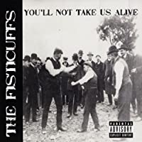 You'll Not Take Us Alive by Fisticuffs (2011-05-03)