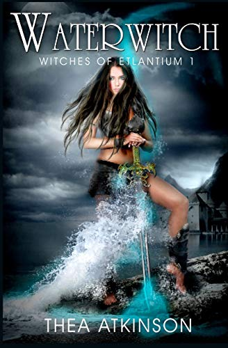 Compare Textbook Prices for Water Witch a new adult novel of fantasy, magic, and romance Witches of Etlantium Volume 1 1st print edition Edition ISBN 9781482383492 by Atkinson, Thea