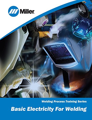 Basic Electricity for Welding: Welding Process Training Series