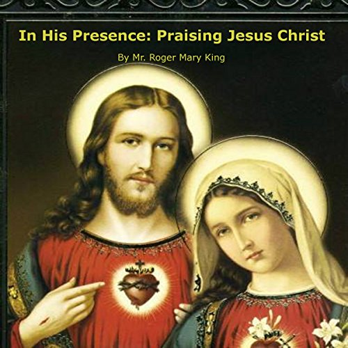 In His Presence: Praising Jesus Christ                   By:                                                                                                                                 Mrs. Barbara Joy King - editor,                                                                                        Mr. Roger Mary King                               Narrated by:                                                                                                                                 Cassie Wells                      Length: 41 mins     Not rated yet     Overall 0.0