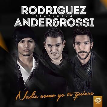 Nadie como yo te quiere (feat. Ander & Rossi) (Single)
