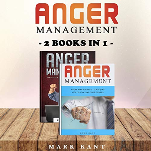 Anger Management: 2 Books in 1     Anger Management Effective Anger Management Guide and Anger Management Anger Management Techniques and Tips to Tame Your Temper              By:                                                                                                                                 Mark Kant                               Narrated by:                                                                                                                                 Adriana Paula                      Length: 6 hrs and 33 mins     25 ratings     Overall 5.0