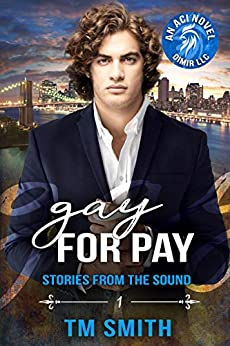 Gay for Pay (Stories from the Sound Book 1) by [T.M. Smith, Ethereal Design, Flat Earth Editing]