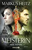 Die Meisterin: Alte Feinde: Roman (Die Meisterin-Reihe 3)