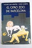 EL OTRO ZOO DE BARCELONA.