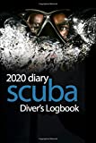 Scuba Diver's Logbook: 2020 Diary & Diving Tracker for Beginners and Experienced Divers - Diver's...
