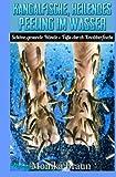 Kangalfische, heilendes Peeling im Wasser: Schöne, gesunde Hände + Füße durch Knabberfische