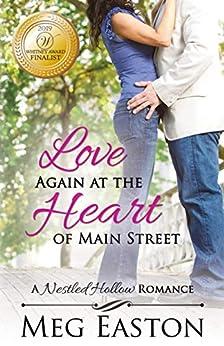 Love Again at the Heart of Main Street (A Nestled Hollow Romance Book 4) by [Meg Easton]