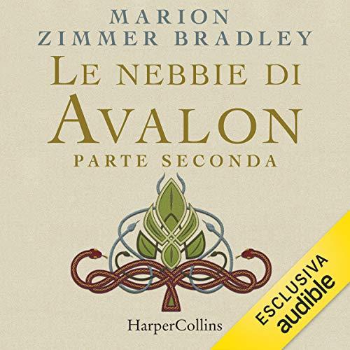 Le nebbie di Avalon. Parte seconda copertina
