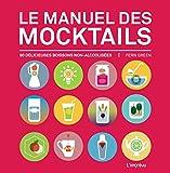 Le manuel des mocktails - 90 délicieuses boissons non-alcoolisées