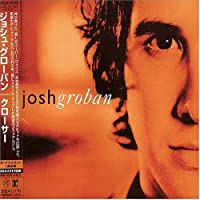 Closer by Josh Groban (2004-02-11)