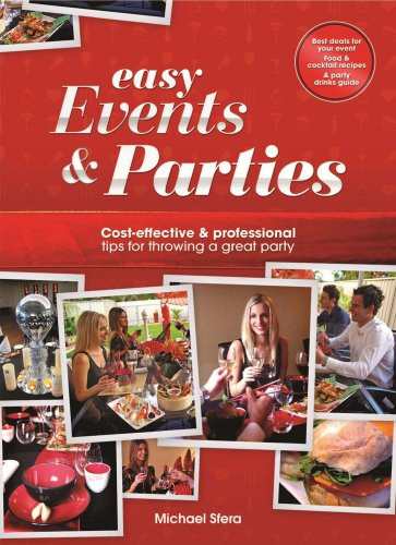 Easy Events & Parties: Cost-Effective & Professional Tips for Throwing a Great Party (English Edition)