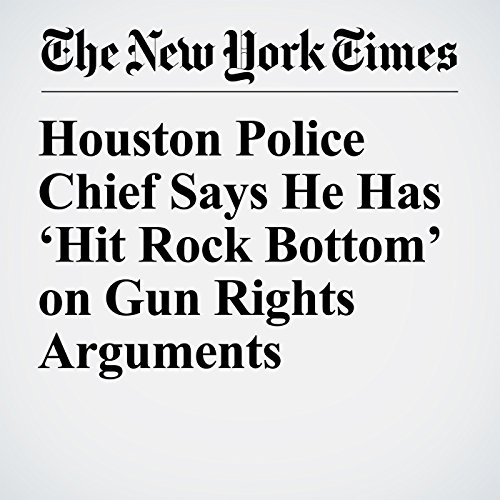 Houston Police Chief Says He Has 'Hit Rock Bottom' on Gun Rights Arguments copertina