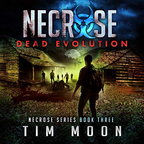 Dead Evolution     Necrose Series, Book 3              By:                                                                                                                                 Tim Moon                               Narrated by:                                                                                                                                 Maxwell Zener                      Length: 9 hrs and 3 mins     Not rated yet     Overall 0.0