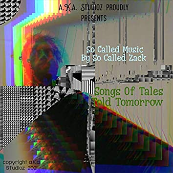 Songs Of Tales Told Tomorrow