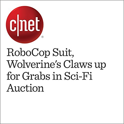 RoboCop Suit, Wolverine's Claws up for Grabs in Sci-Fi Auction                   By:                                                                                                                                 Bonnie Burton                               Narrated by:                                                                                                                                 Mia Gaskin                      Length: 1 min     Not rated yet     Overall 0.0