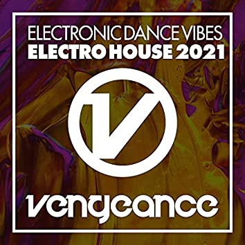Electronic Dance Vibes - Electro House 2021