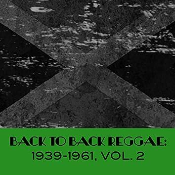 Back to Back Reggae: 1939-1961, Vol. 2