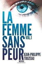 By Jean-Philippe Touzeau La femme sans peur (Volume 1) (French Edition) (1st Edition)