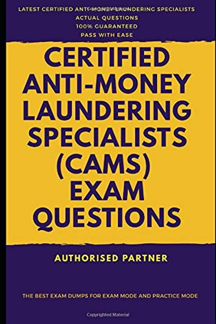 美しい学習被害者Certified Anti-Money Laundering Specialists (CAMS) Exam Questions