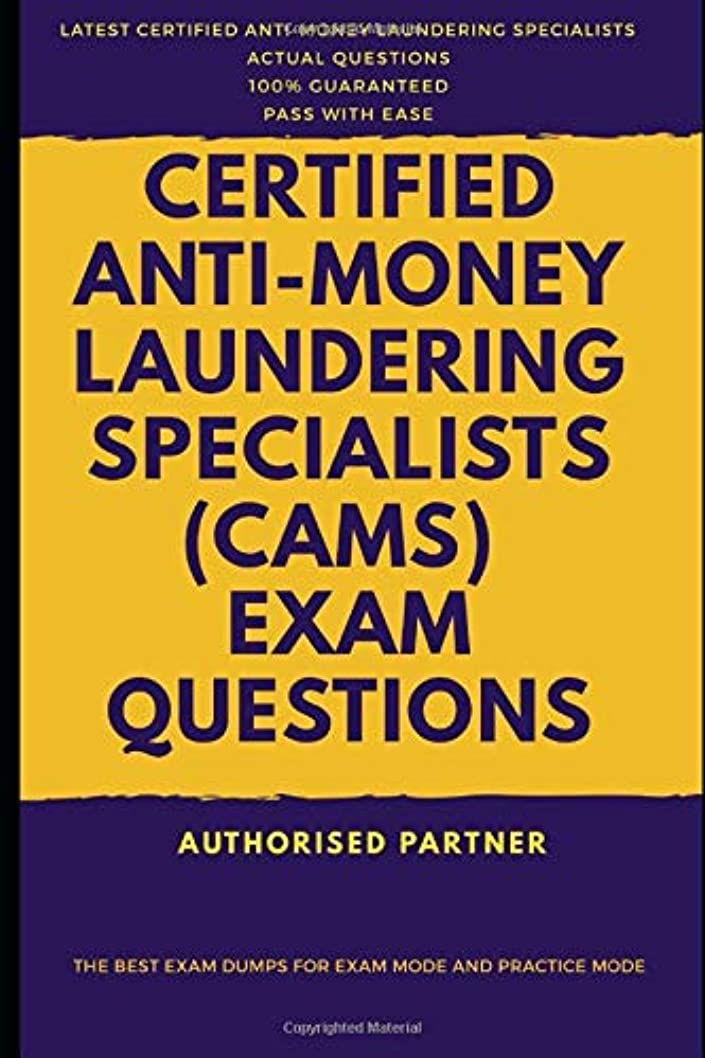 バーター混乱したタイピストCertified Anti-Money Laundering Specialists (CAMS) Exam Questions