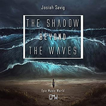 The Shadow Beyond the Waves