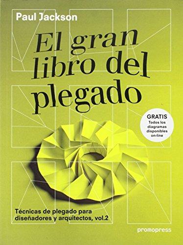 El gran libro del plegado: Técnicas de plegado para diseñadores y arquitectos, vol.2