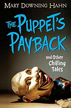 The Puppet's Payback and Other Chilling Tales by [Mary Downing Hahn]