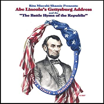 Abe Lincoln's Gettysburg Address & the Battle Hymn of the Republic.