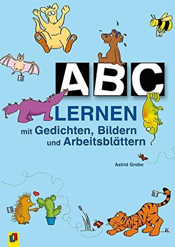 ABC lernen mit Gedichten, Bildern und Arbeitsblättern: Mit Gedichten, Bildern und Arbeitsblättern. Für die Klassen 1/2