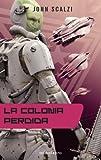 La colonia perdida (Biblioteca John Scalzi nº 3)