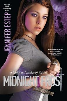 Midnight Frost (Mythos Academy Book 5) by [Jennifer Estep]