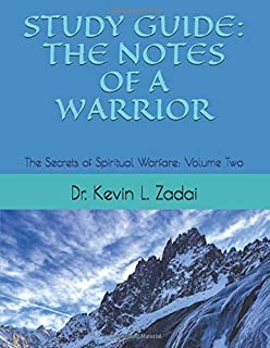 STUDY GUIDE: THE NOTES OF A WARRIOR: The Secrets of Spiritual Warfare: Volume TWO